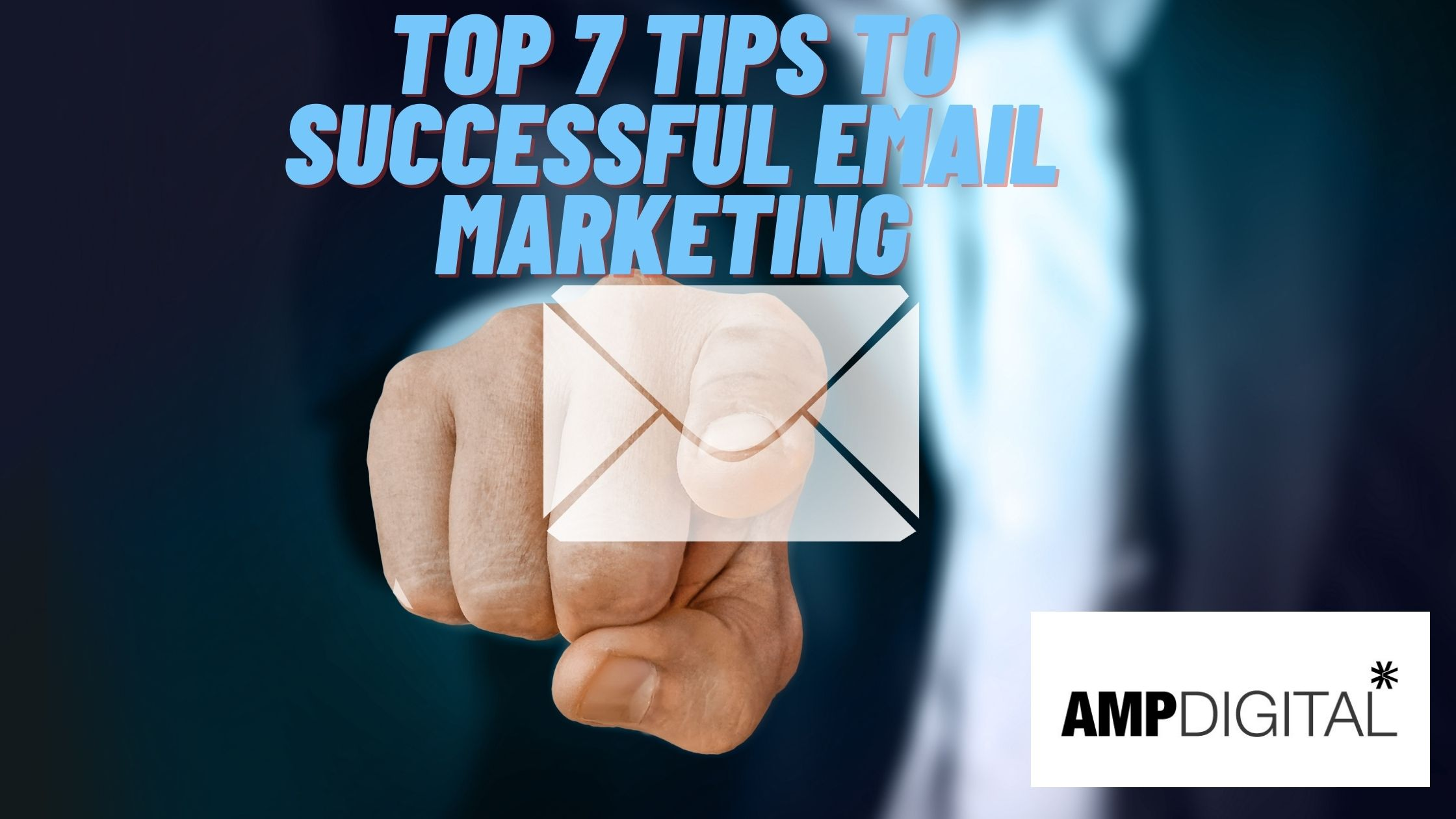 Top 7 Tips To Successful Email Marketing