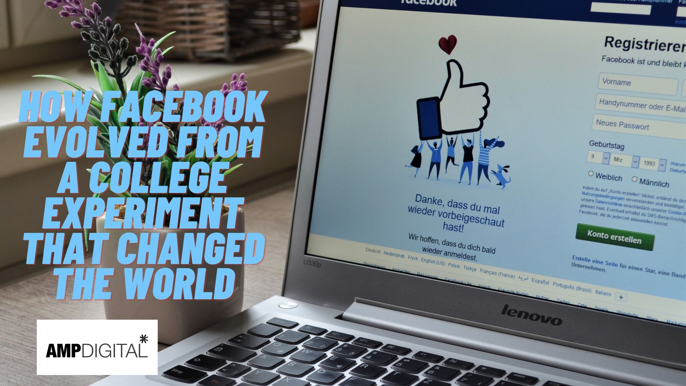 How Facebook evolved from a college experiment that changed the world