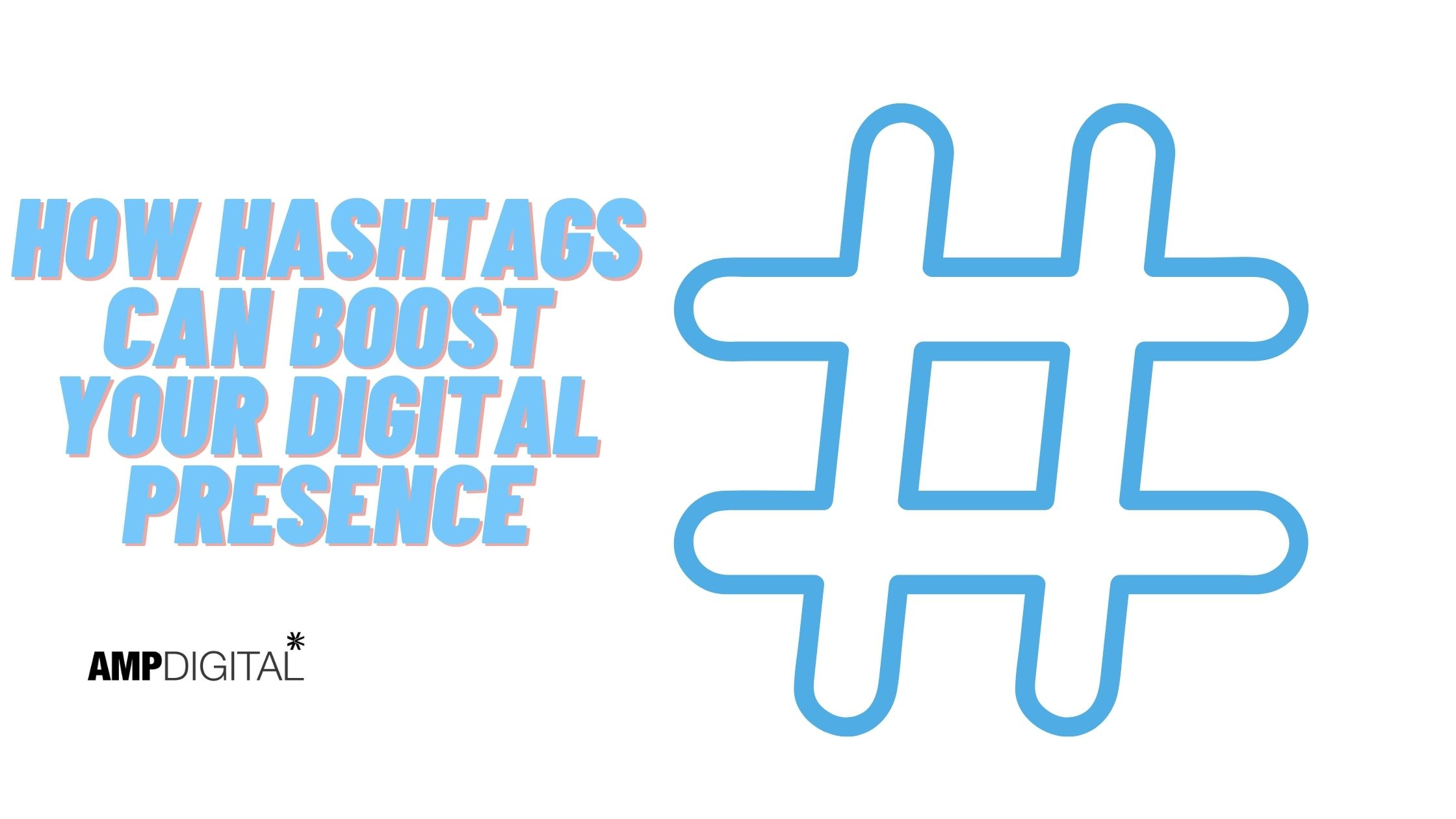 How Hashtags Can Boost Your Digital Presence