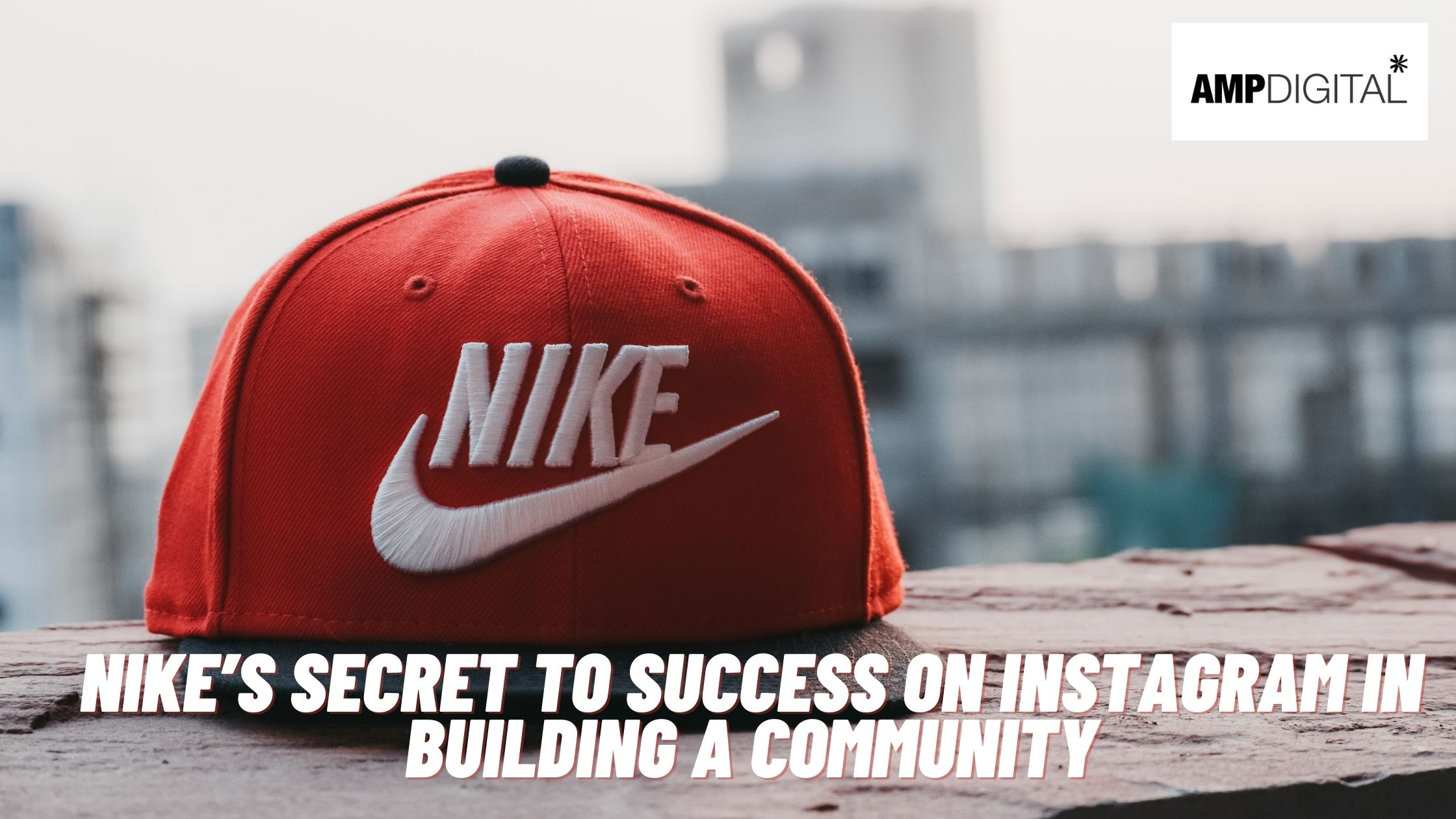 Nike's Secret To Success On Instagram In Building A Community