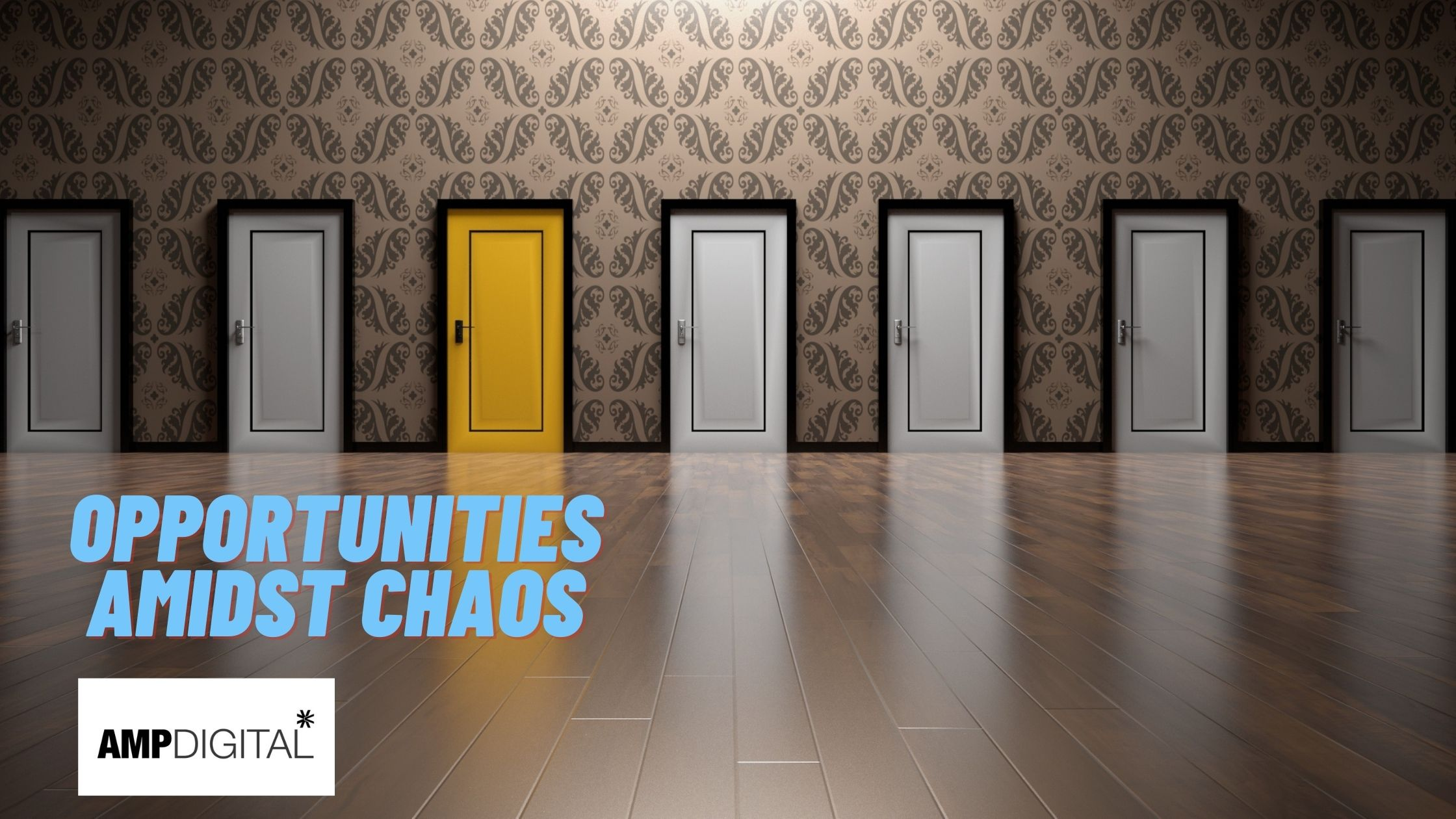 Opportunities amidst chaos
