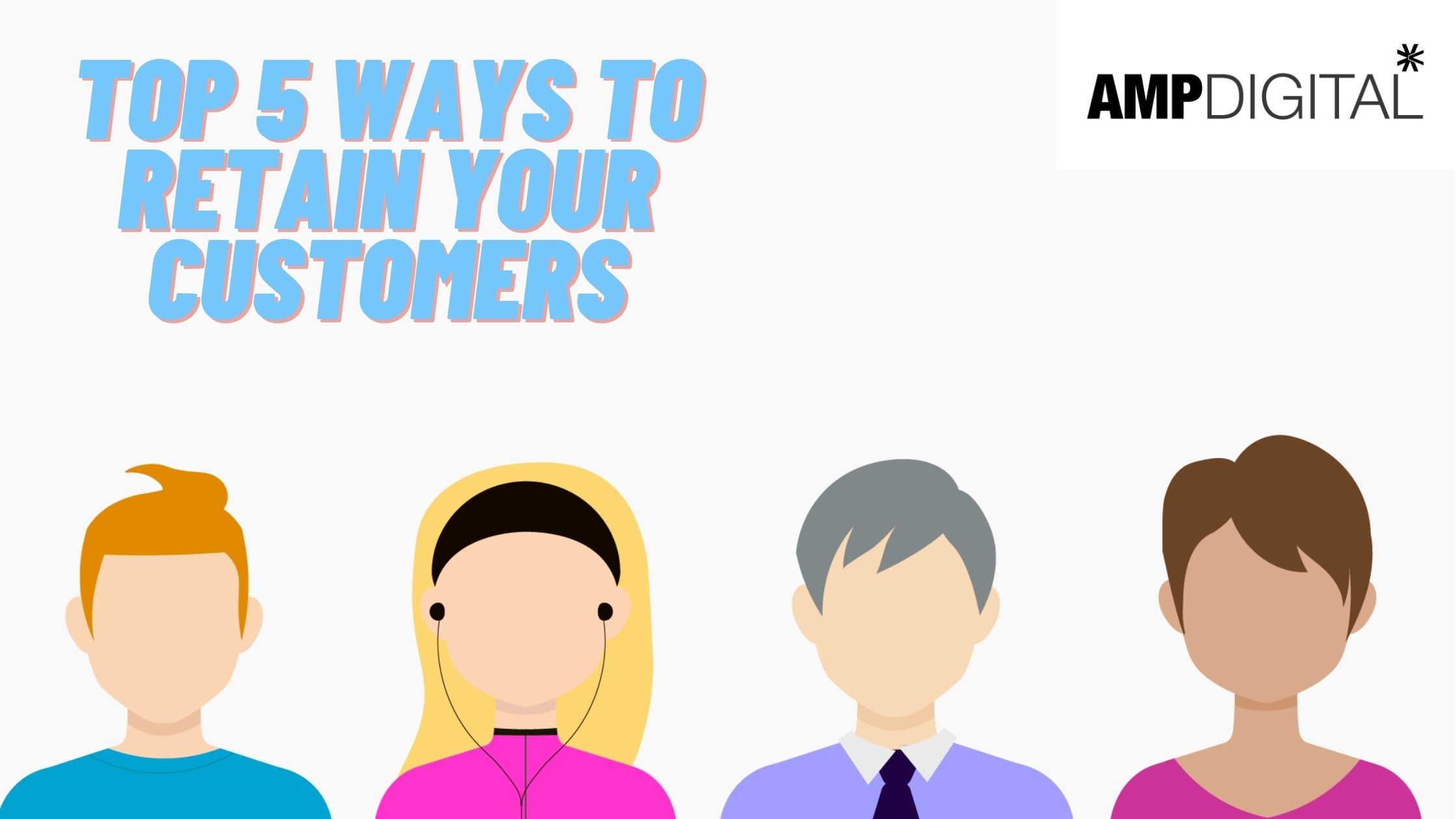 Top 5 Ways To Retain Your Customers